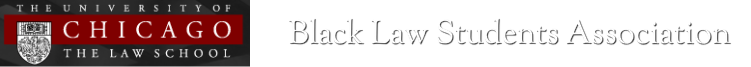 UChicago BLSA - The University of Chicago Law School Black Law Students Association